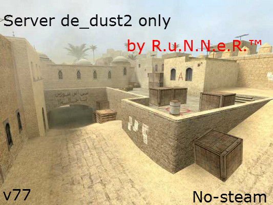 |R.u.N.N.e.R.™ СЕРВЕР DE_DUST2 ONLY V77 NO-STEAM|